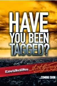 HAVE YOU BEEN TAGGED?
