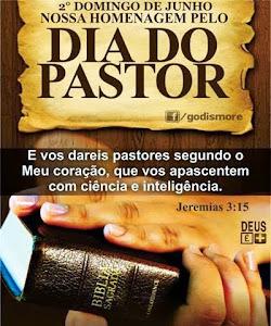 2º Domingo de Junho é comemorado o dia do pastor!