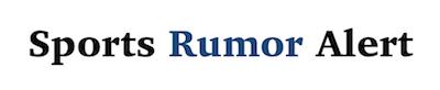 Sports Rumor Alert