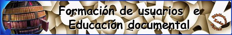 FORMACIÓN DE USUARIOS E EDUCACIÓN DOCUMENTAL