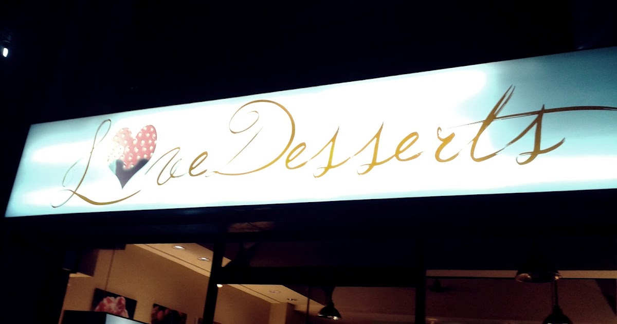 Pocketful of Sunshine: Pigged-Out: The Love Desserts' Experience I Pigged Out For A Week