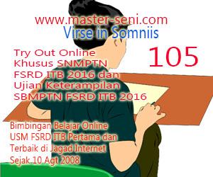 Try Out Online ke - 105 Khusus Portofolio SNMPTN FSRD ITB 2106  dan Ujian Keterampilan SBMPTN FSRD ITB 2016