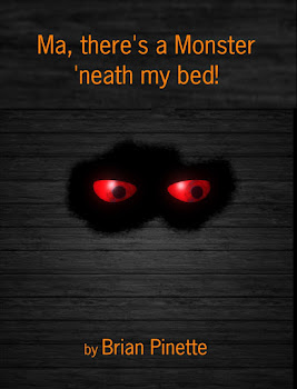 Ma, there's a Monster 'neath my bed! Children's Kindle Edition by Brian Pinette