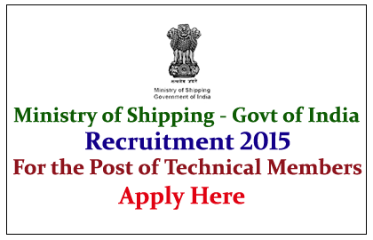 Ministry of Shipping Recruitment 2015 for the post of Technical