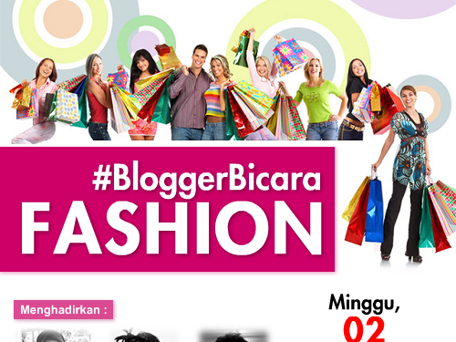Pembuktian Talenta Blogger di Blogger Bicara Fashion