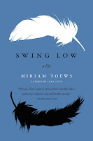 Swing Low: A Life by Miriam Toews