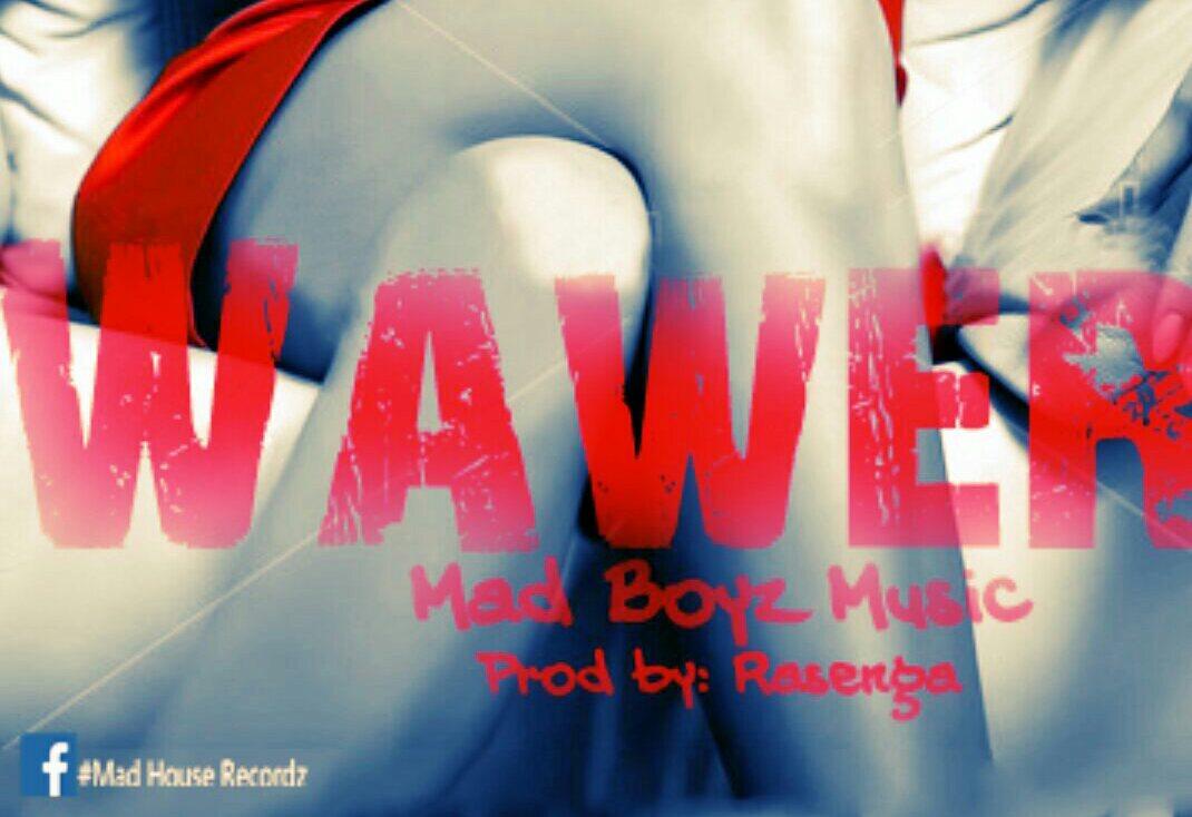 Mad Boyz Music - Wawera  (Rap) [DOWNLOAD]
