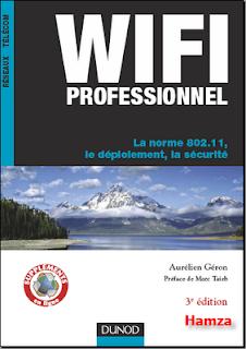 Wifi Professionnel la norme 802.11,le déploiement, la sécurité