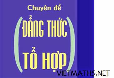 chuyen de dang thuc to hop hay nhat cua dien dan toan hoc