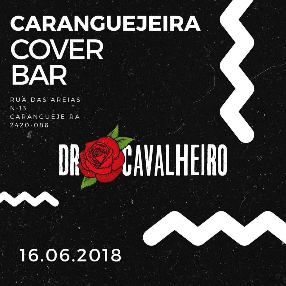 DR.CAVALHEIRO  DIA 16.06.2018 - COVER BAR - CARANGUEJEIRA (LEIRIA)