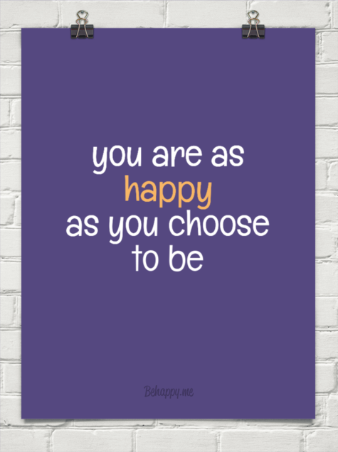you are as happy as you choose to be, quote, inspirational