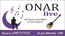 ΟΝΑR LIVE.TO ΜΟΥΣΙΚΟ..ΟΝΕΙΡΟ ΤΗΣ ΔΙΑΣΚΕΔΑΣΗΣ ΣΑΣ!