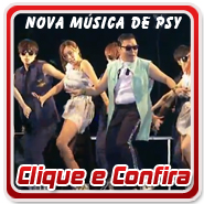 Nova música de PSY - Right now