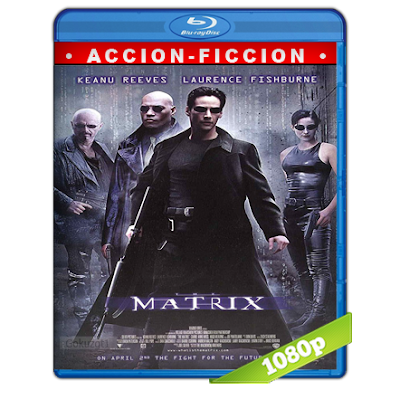 Matrix (1999) BRRip Full 1080p Audio Trial Latino-Castellano-Ingles 5.1