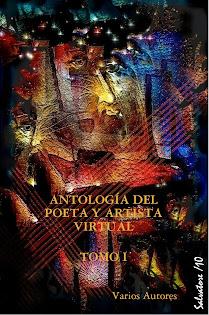 Antología Poeta y Artista Virtual Tomo I