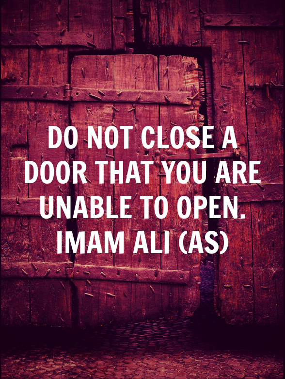 DO NOT CLOSE A DOOR THAT YOU ARE UNABLE TO OPEN.