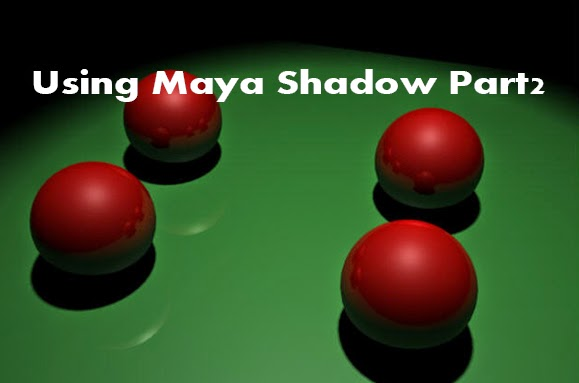 Using Maya Shadow Part2 H