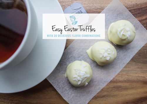 Easy Easter Truffles - With 20 Delicious Flavor Combinations