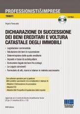 Dichiarazione di successione dei beni ereditari e voltura catastale degli immobili. Con CD-ROM (34ª edizione)