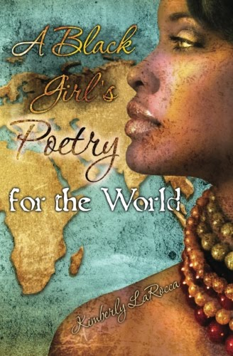Author interview book giveaway a black girls poetry by kimberly author interview book giveaway a black girls poetry by kimberly larocca fandeluxe Choice Image