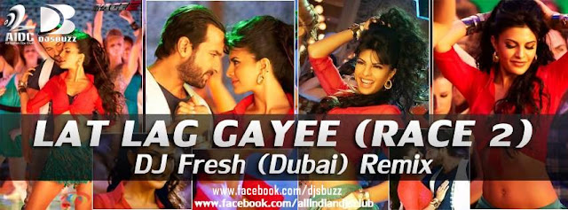Lat Lag Gaye By Dj Fresh Mix