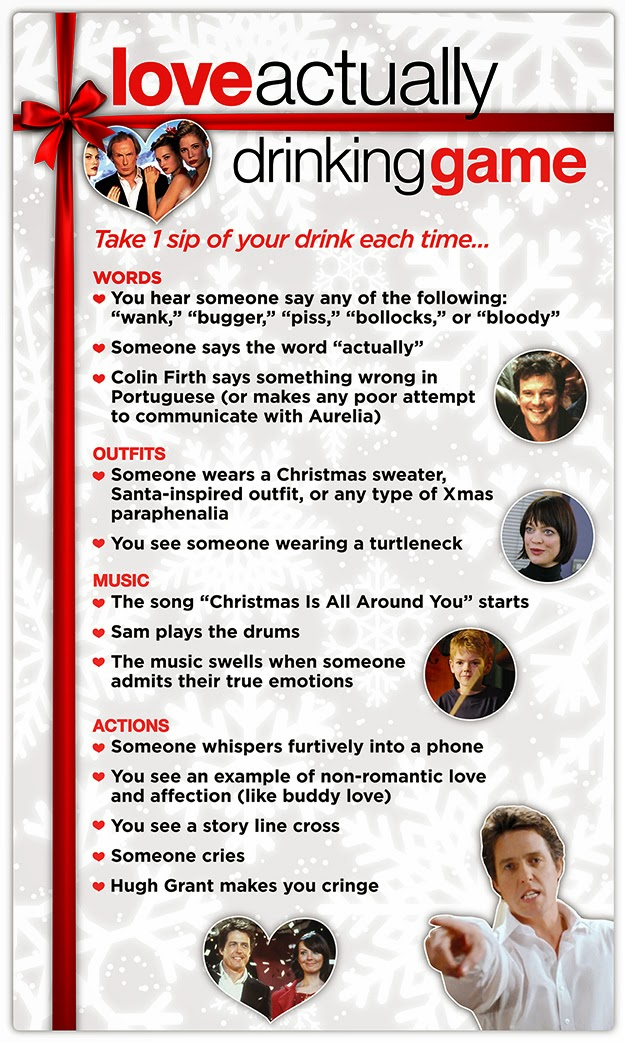 http://www.buzzfeed.com/leonoraepstein/this-love-actually-drinking-game-is-the-best-time-ever