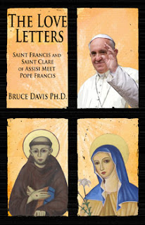 The Love Letters: Saint Francis and Saint Clare of Assissi Meet Pope Francis