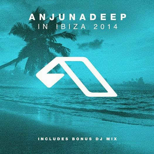 Anjunadeep in Ibiza 2014 (OUT NOW)