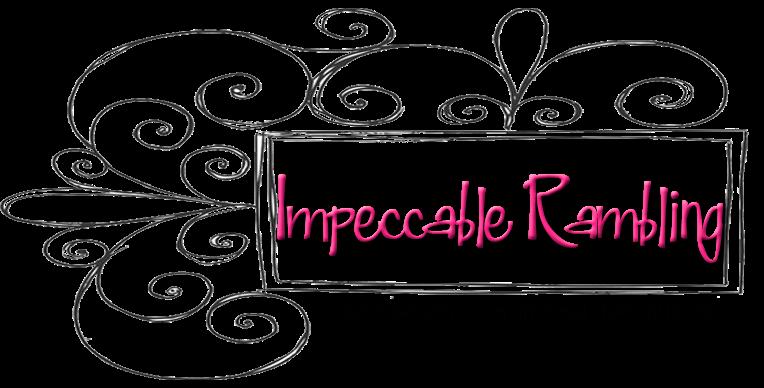 ImpeccableRambling™