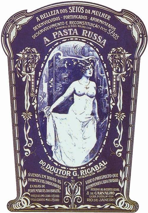Propaganda de 1917 da Pasta Russa que tinha a promessa de valorizar e tonificar os seios das mulheres.