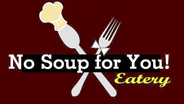 No Soup For You Eatery