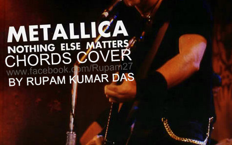 Rupam Kumar Das: Nothing Else Matter- Metallica chords cover