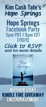 Win a Kindle Fire at Kim Cash Tate's Hope Springs Author Chat Party {7/10}!