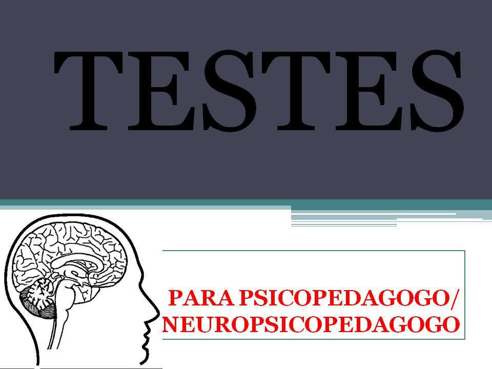 TESTES PARA PSICOPEDAGOGIA