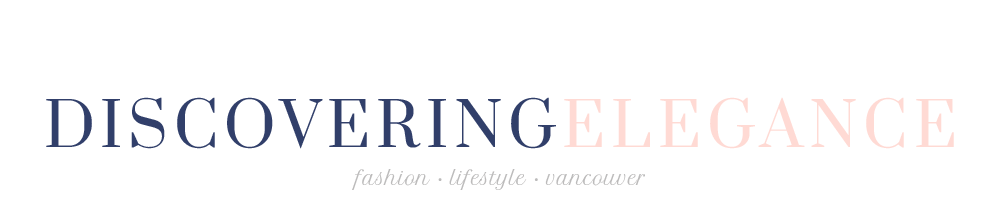 Discovering Elegance | Vancouver Fashion Blog by Chelle Morgan