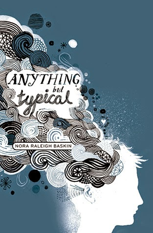 Book cover: Anything But Typical by Nora Raleigh Baskin. Abstract swirling designs erupt from a boy's white-silhouetted head