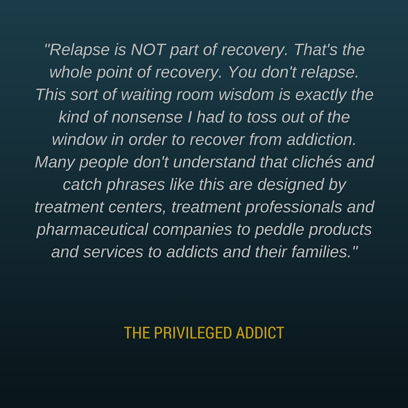 Relapse is NOT Part of Recovery