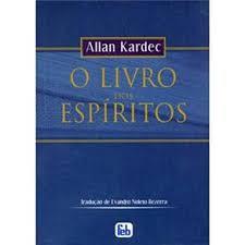 Sugestão Literária: O Livro dos Espíritos. Allan Kardec