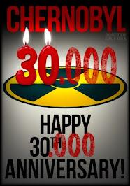 Tchernobyl : Joyeux 30 (000)ème anniversaire !