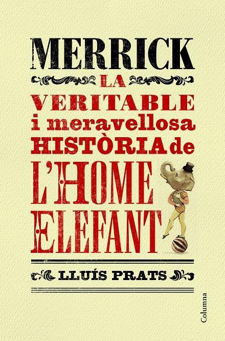 """""""Merrick, la veritable y meravellosa història de l'Home Elefant"""""""
