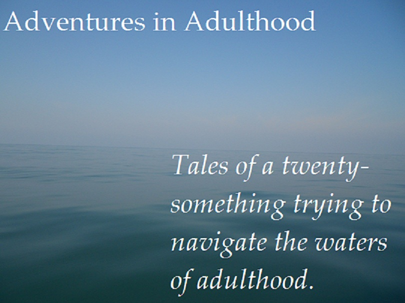 Adventures in Adulthood