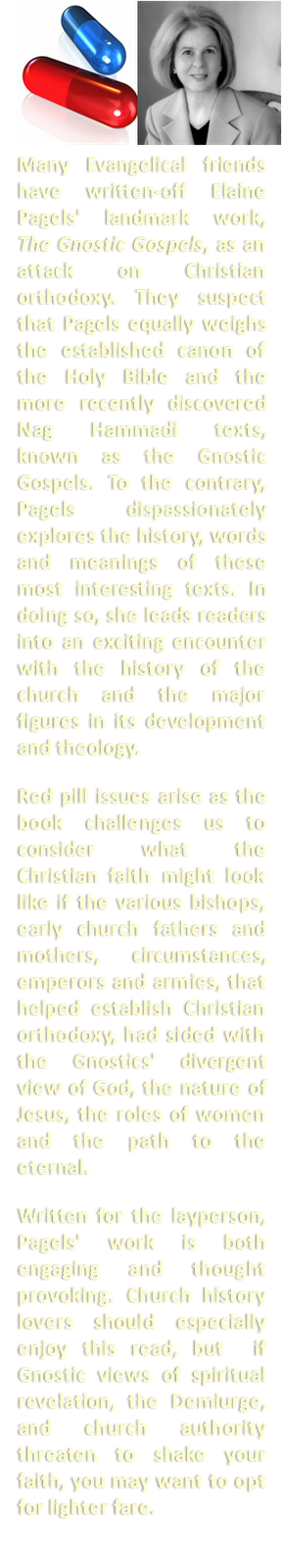The Red Pill Offering: The Gnostic Gospels