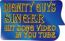 Dignity guys singer hit song video in you tube