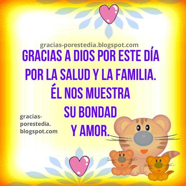 Gracias a Dios por la familia, la salud y por el nuevo día que nos da