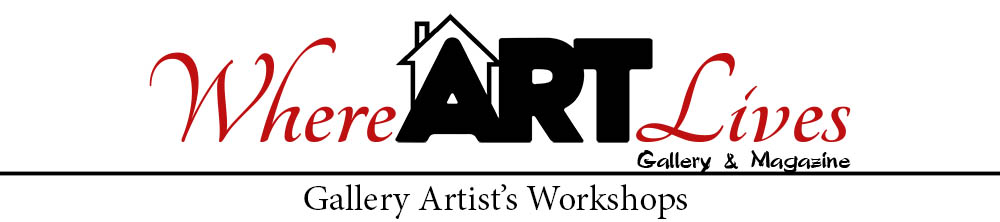 Where ART Lives Gallery Artist's Workshops
