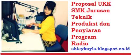 Contoh Proposal UKK/Ujikom SMK Program Keahlian Teknik Produksi dan Penyiaran Program Radio