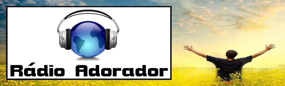RÁDIO ADORADOR