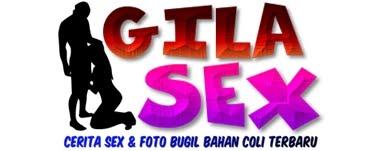 GILA SEX | CERITA SEX TERBARU BAHAN COLI