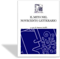 """""""Il mito nel Novecento Letterario"""" - Volume curato da Antonio Melillo per Limina Mentis"""