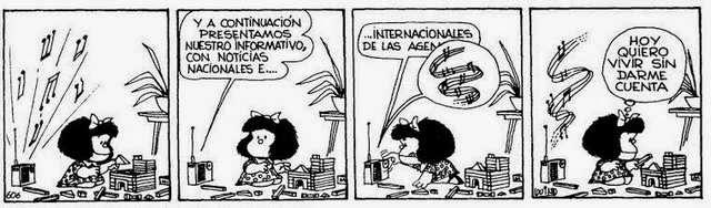 Mafalda: Hoy quiero vivir sin darme cuenta